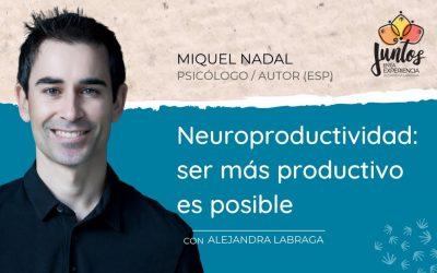 Neuroproductividad: Ser más productivo es posible